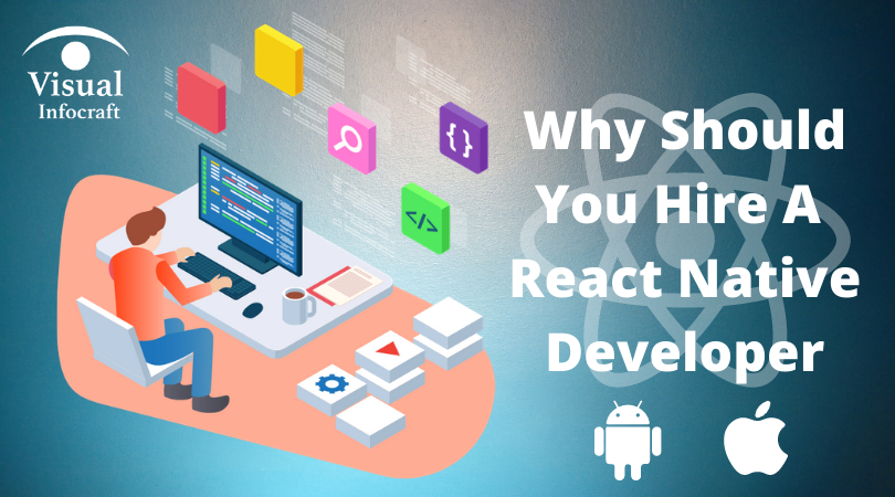 Why Should You Hire a React Native Developer?